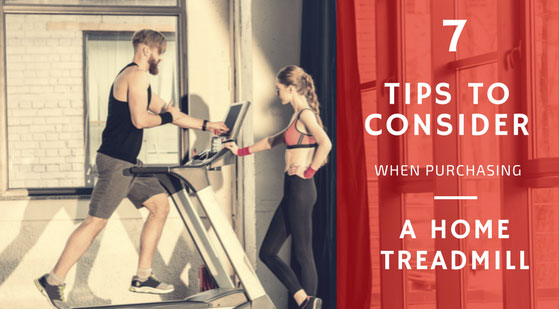 7 Tips to Consider When Purchasing a Home Treadmill