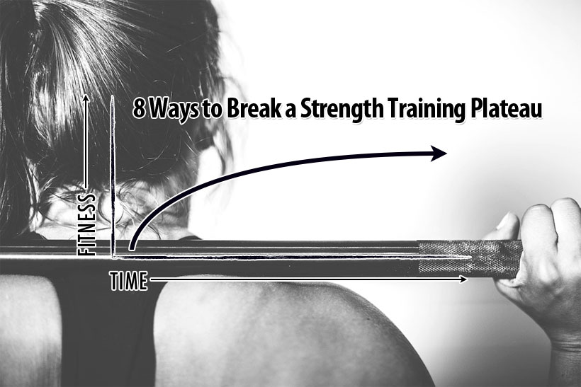 8 Ways to Break a Strength Training Plateau
